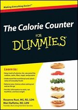 The Calorie Counter for Dummies by Consumer Dummies Staff, Rosanne Rust and...