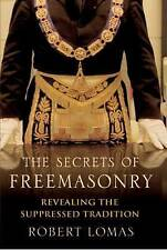 The Secrets of Freemasonry: Revealing the Suppressed Tradition by Robert...