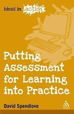 Putting Assessment for Learning into Practice (Ideas in Action) by Spendlove, D