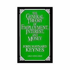 The General Theory of Employment, Interest, and Money (Great Minds Series), John