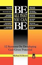 Be All That You Can Be: 12 Sermons on Developing God-Given Potential (Great Ame