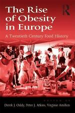The Rise of Obesity in Europe - A Twentieth Century Food History by Virginie...