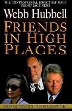 Friends in High Places: Our Journey from Little Rock to Washington, D.C., Hubbel