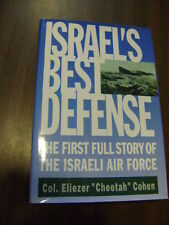 Israel's Best Defense the first full story of Israeli Air Force Col. Cohen