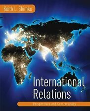 International Relations : Perspectives and Controversies by Keith L. Shimko...