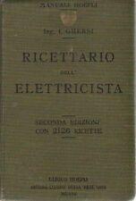 MANUALI HOEPLI - RICETTARIO DELL'ELETTRICISTA  - 2° ed. 1922 copertina verde