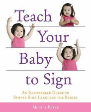 Teach Your Baby to Sign : An Illustrated Guide to Simple Sign Language for