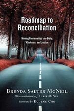 Roadmap to Reconciliation : Moving Communities into Unity, Wholeness and...