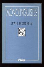 MONOLINGUISTES    Lewis TRONDHEIM     EO 1992     Editions LE LEZARD