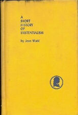 A Short History of Existentialism. Jean Wahl. N.Y.(1949