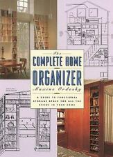The Complete Home Organizer : A Guide to Functional Storage Space for All the Ro