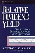 Relative Dividend Yield: Common Stock Investing for Income and Appreciation (Wil