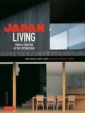 Japan Living: Form & Function at the Cutting Edge by Marcia Iwatate...
