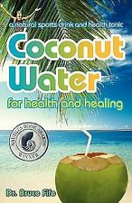 Coconut Water for Health and Healing by Bruce Fife (2007, Paperback)