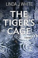 The Tiger's Cage by Linda J. White (2016, Paperback)