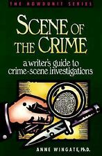 The Howdunit: Scene of the Crime : A Writer's Guide to Crime-Scene Investigation
