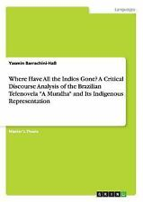 Where Have All the Indios Gone? a Critical Discourse Analysis of the...