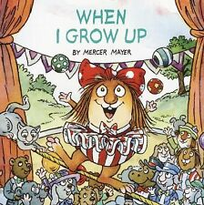 When I Grow Up (Turtleback School & Library Binding Edition) (Mercer M-ExLibrary