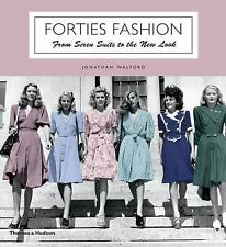 Forties Fashion: From Siren Suits to the New Look Walford, Jonathan Books-Accept