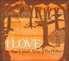 """VARIOUS ARTISTS CD: """"I LOVE TOM T. HALL'S SONGS OF FOX HOLLOW"""" 2011"""