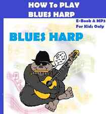 (Download Only MP3 Audio & E-Book) For Kids How To Play Blues Harp Harmonica