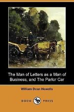 The Man of Letters As a Man of Business, and the Parlor Car by William Dean...