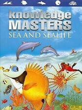 Sea and Sealife (Knowledge Masters), Laura Wade
