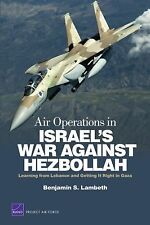 Air Operations in Israel's War Against Hezbollah: Learning from Lebanon and Leba