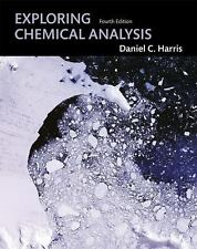 Exploring Chemical Analysis by Daniel C. Harris (2008, Softcover, Revised)