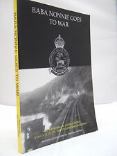 Baba Nonnie Goes to War - Singapore Volunteer Thai Burma Railway - R Mitchell