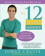 The 12 Second Sequence: Get Fit in 20 Minutes Twice a Week! Cruise, Jorge Paper
