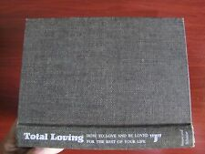 Total Loving - How to Love and Be Loved - by Terry Garrity - 1977 Hardcover