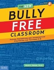 The New Bully Free Classroom: Proven Prevention And Intervention Strategies...