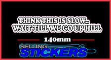 FUNNY STICKER THINK THIS IS SLOW SUIT OLD VOLVO DRIVER
