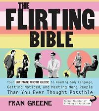 The Flirting Bible: Your Ultimate Photo Guide to Reading Body Language, Getting