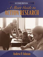 A Short Guide to Action Research, Johnson, Andrew P., Good Condition, Book