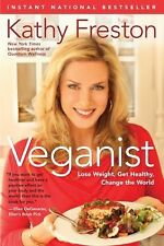 NEW Veganist: Lose Weight, Get Healthy, Change the World by Kathy Freston Paperb
