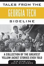 Tales from the Team: Tales from the Georgia Tech Sideline : A Collection of...