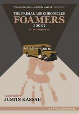 Foamers (The Primal Age Chronicles), Kassab, Justin, Good Book