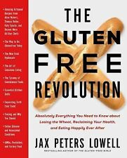 The Gluten-Free Revolution : Absolutely Everything You Need to Know about...