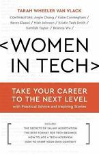 Women in Tech : Take Your Career to the Next Level with Practical Advice and...