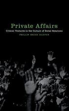 Private Affairs: Critical Ventures in the Culture of Social Relations (Sexual Cu