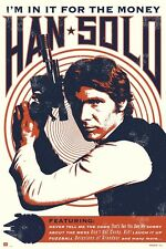STAR WARS Episode VII HAN SOLO POSTER Quote I'm in this for the money
