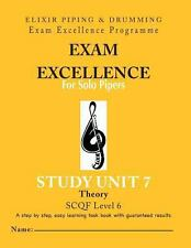 Exam Excellence for Solo Pipers : Theory: Study Unit 7 by Elixir Piping and...