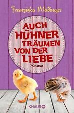 Auch Hühner träumen von der Liebe von Franziska Weidinger (2015, Taschenbuch)