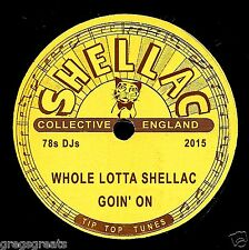 "2015 SHELLAC COLLECTIVE ""WHOLE LOTTA SHELLAC GOIN ON "" 78rpm RECORDS ON ONE CD"