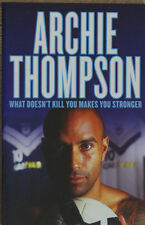 ARCHIE THOMPSON What Doesn't Kill You Makes You Stronger