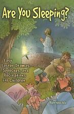Are You Sleeping?: Easy Easter Dramas Speeches and Recitations for-ExLibrary