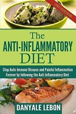 Anti Inflammatory Diet : Stop Auto-Immune Disease and Painful Inflammation...