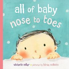 All of Baby, Nose to Toes Adler, Victoria Hardcover